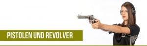 Pistolen und Revolver